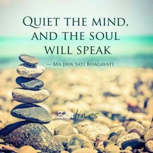 quiet the mind and the soul will speak - zen mediation